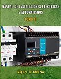 2: Manual de Instalaciones eléctricas y automatismos: Tomo II: Volume 2 (Electricidad industrial)