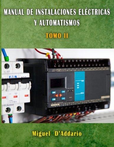 Manual de Instalaciones eléctricas y automatismos: Tomo II: Volume 2 (Electricidad industrial)