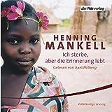 Ich sterbe, aber die Erinnerung lebt - Henning Mankell
