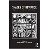 [(Shades of Deviance: A Primer on Crime, Deviance and Social Harm)] [Author: Rowland Atkinson] published on (March, 2014)