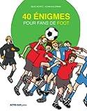 40 énigmes pour fans de foot