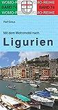 Mit dem Wohnmobil nach Ligurien (Womo-Reihe) - Ralf Gréus