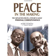 Peace in the Making: The Menachem Begin - Anwar Sadat Personal Correspondence