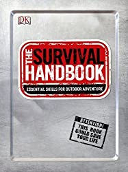 The Survival Handbook: Essential Skills for Outdoor Adventure by DK Publishing (2012-02-20)