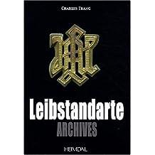 Leibstandarte: Archives (Album Historique, Band 4)