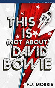 This Is (Not About) David Bowie by [Morris, F.J.]