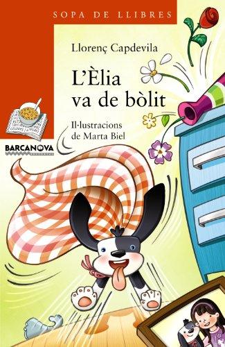 L'Èlia va de bòlit (Llibres Infantils I Juvenils - Sopa De Llibres. Sèrie Taronja)