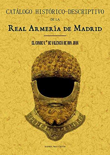 Catálogo histórico-descriptivo de la Real Armería de Madrid por Conde Vdo. de Valencia de Don Juan