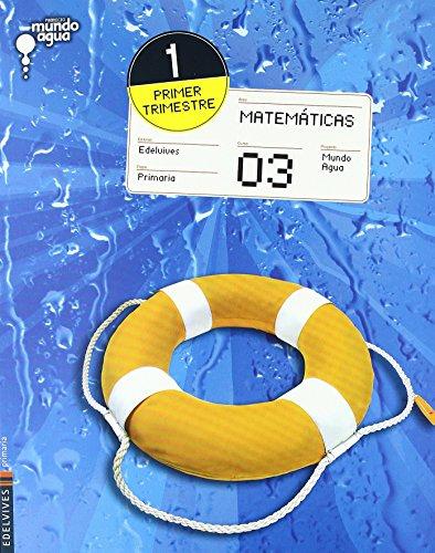 Matematicas 3º Primaria (Tres trimestres) (Mundo Agua) de Mª Dolores Navajas Serrano (10 jun 2010) Tapa blanda