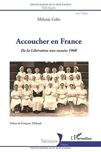 Accoucher en France : De la Liberation aux années 1960