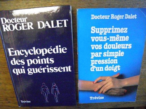 Lot de 2 livres du Docteur Roger Dalet Encyclopdie des points qui gurissent + Supprimez vous-mme vous douleurs par simple pression d'un doigt