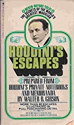Houdini's escapes: Prepared from Houdini's private notebooks and memoranda with the assistance of Beatrice Houdini, widow of Houdini, and Bernard M.L. ... assembly of the Society of American Magicians
