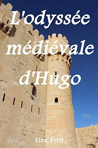 Couverture du livre L'odyssée médiévale d'Hugo