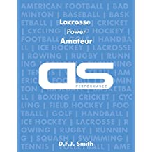 DS Performance - Strength & Conditioning Training Program for Lacrosse, Power, Amateur (English Edition)