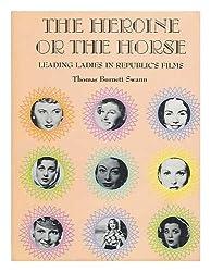 Heroine or the Horse: Leading Ladies in Republic's Films