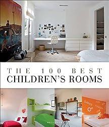 The 100 Best Children's Rooms by Wim Pauwels (2012-04-16)
