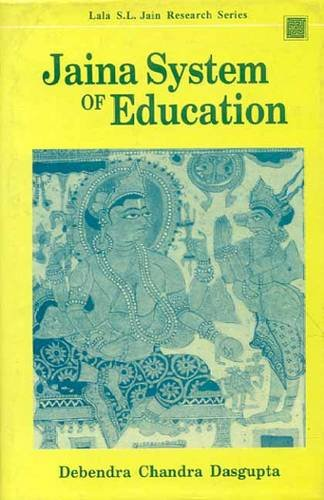 Jaina System of Education por Debendra Chandra Dasgupta