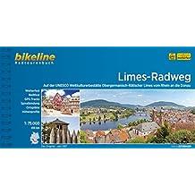 Limes-Radweg: Auf der UNESCO Weltkulturerbestätte Obrgermanisch-Rätischer Limes vom Rhein an die Donau, 816 km (Bikeline Radtourenbücher)