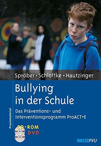 Bullying in der Schule: Das Präventions- und Interventionsprogramm PROACT + E