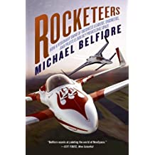 Rocketeers: Visionaries and Daredevils of the New Sp