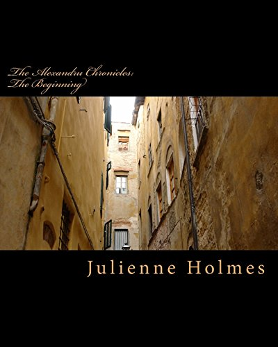 The Alexandru Chronicles: The Beginning: Volume 1