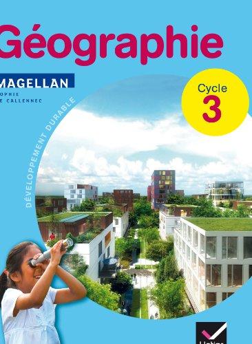 Géographie Cycle 3 par Sophie Le Callennec, Dominique Guimbretière, Emilie François, Collectif