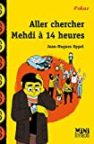 Aller chercher Mehdi à 14h (Mini Syros Polar) (French Edition)