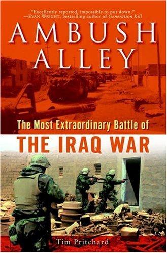 Ambush Alley: The Most Extraordinary Battle of the Iraq War by Tim Pritchard (2005-08-30)