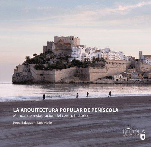 La arquitectura popular de Peñíscola: Manual de restauración del centro histórico (Arquitecturas)