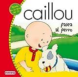 Caillou pasea al perro (Mis cuentos de Caillou)