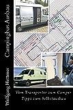Campingbus Ausbau: Vom Transporter zum Camper, Tipps zum Selbstausbau