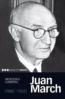 Juan March (1880-1962) (Memorias y Biografías) von [Cabrera Calvo-Sotelo, Mercedes]