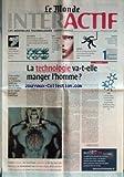 Telecharger Livres MONDE INTERACTIF LE du 05 07 2000 TECHNIQUES DES SENS ARTIFICIELS POUR DES CREATURES VIRTUELLES MULTIMEDIA MONTER SES VIDEOS EN UTILISANT SON MICRO ORDINATEUR ET LES GRAVER SUR UN DISQUE COMPACT POUR LES CONSERVER JEUX AKINIA EMMENE L INTERNAUTE A LA CHASSE AU TRESOR POUR LUI FAIRE GAGNER 100000 FRANCS METIERS DANS DIX OU VINGT ANS LES FONCTIONS SERONT HYBRIDES ET LES LITTERAIRES PRENDRONT LEUR REVANCHE ENQUETE LES NANONTECHNOLOGIES S AVENTURENT DANS L INFINIMENT PETIT (PDF,EPUB,MOBI) gratuits en Francaise
