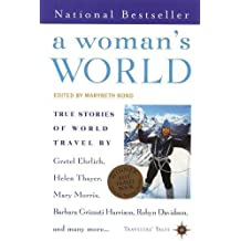A Woman's World: True Stories of World Travel (Travelers' Tales)