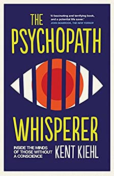 The Psychopath Whisperer by [Kiehl, Kent]