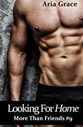 Looking For Home: M/M Romance (More Than Friends) (Volume 9) by Aria Grace (2015-08-13)