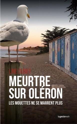 Meurtre sur Oléron - les mouettes ne se marrent plus (Poche) par Dubief Line