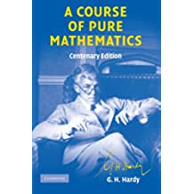 A Course of Pure Mathematics Centenary edition 10th Edition Paperback (Cambridge Mathematical Library)