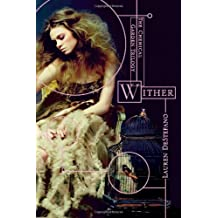 Wither (The Chemical Garden Trilogy) by Lauren DeStefano (2011-03-22)