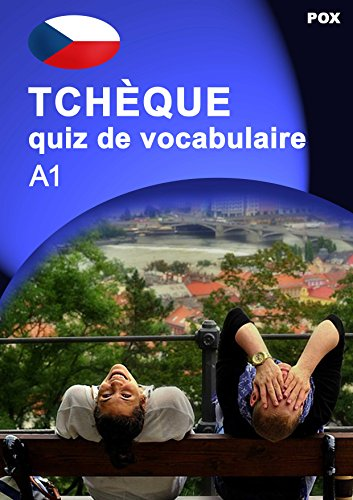 Tchèque - quiz de vocabulaire A1 (French Edition)