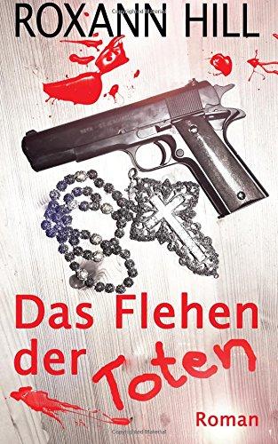 Buchseite und Rezensionen zu 'Das Flehen der Toten: Der vierte Fall für Steinbach und Wagner' von Roxann Hill