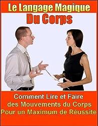 Le Langage Magique du Corps
