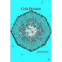 [(Cells Divided)] [By (author) James Record] published on (February, 2014)