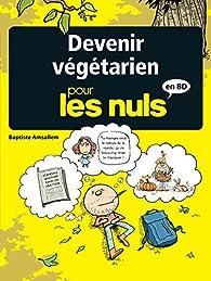 Devenir végétarien pour les Nuls en BD par Baptiste Amsallem
