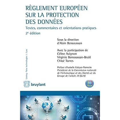 Règlement européen sur la protection des données: Textes, commentaires et orientations pratiques