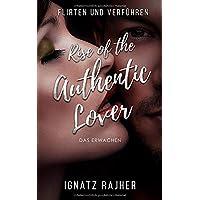Flirten und Verführen: Rise of the Authentic Lover - Das Erwachen