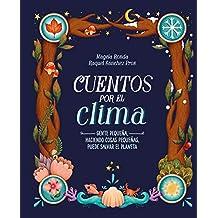 Cuentos por el clima: Gente pequeña, haciendo cosas pequeñas, puede salvar el planeta (Libro ilustrado)