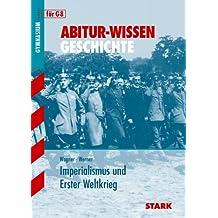 Abitur-Wissen - Geschichte Imperialismus und Erster Weltkrieg