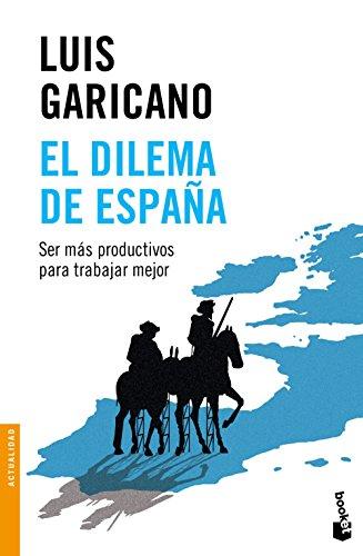 El dilema de España (Divulgación) por Luis Garicano