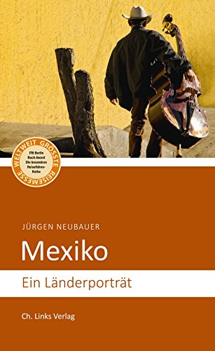 Mexiko: Ein Länderporträt (Länderporträts)